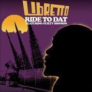 Libretto - Ride To Dat / Da Bump!