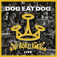Dog Eat Dog - All Boro Kings Live