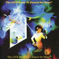 The Live Band - A Chance For Hope