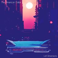 The American Dollar - Lofi Dimensions (Orange Vinyl)