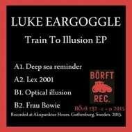 Luke Eargoggle - Train To Illusion