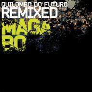 Maga Bo - Quilombo Do Futuro Remixed