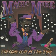 Magic Mike - Old Game With A New Twist (SplatterVinyl)