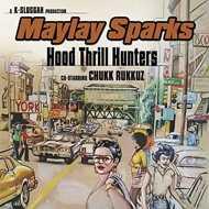 Maylay Sparks - Hood Thrill Hunters