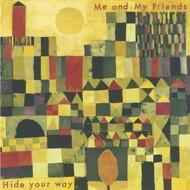 Me & My Friends - Hide Your Way