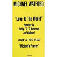 Michael Watford - Love To The World / Michael's Prayer