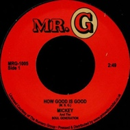 Mickey & The Soul Generation - How Good Is Good / Get Down Brother (RSD 2020)