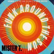 Mister T - Funk Around The Sun