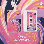 Funk Andrews - Float