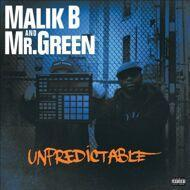Malik B & Mr. Green - Unpredictable