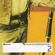 Munk - Juno & Bezerk Part 2