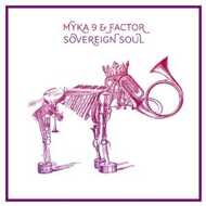 Mikah 9 (Myka 9) & Factor - Sovereign Soul
