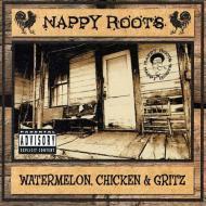 Nappy Roots - Watermelon, Chicken & Gritz