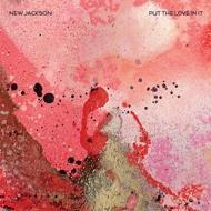 New Jackson - Put The Love In It