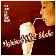 Nick Pride & The Pimptones - Rejuiced Phat Shake