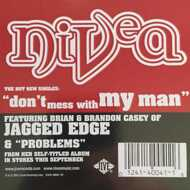 Nivea - Don't Mess With My Man / Problems
