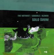 The Notwist / Console / Klimek  - Solo Swim