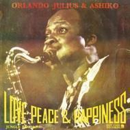 Orlando Julius & The Ashiko - Love, Peace & Happiness