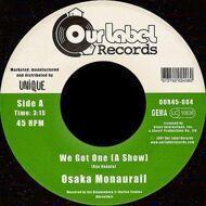 Osaka Monaurail - We Got One (A Show)