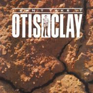 Otis Clay - I Can't Take It