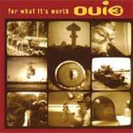 Oui 3 - For What It's Worth