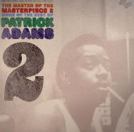Patrick Adams - The Master Of The Masterpiece 2 - More Of The Best Of Patrick Adams