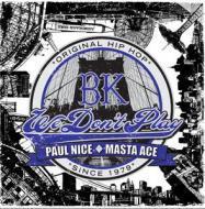 Paul Nice & Masta Ace - BK (We Don't Play) [Blue Vinyl]