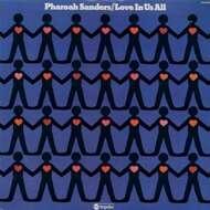 Pharoah Sanders - Love In Us All