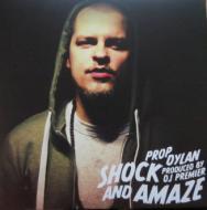 Prop Dylan - Shock & Amaze EP
