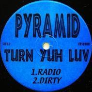 Pyramid - Turn Yuh Luv / Ride