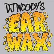 DJ Woody - Ear Wax
