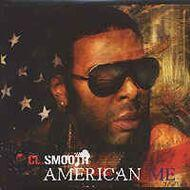C.L. Smooth (CL Smooth) - American Me