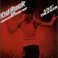 Kid Rock & The Twisted Brown Trucker Band - 'Live' Trucker
