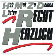 Recht Herzlich - Hab Mut Zu Deinen Lüsten (Red Vinyl)