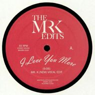 Mr. K - I Love You More (The Mr K Edits)