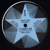 Floorplan (Lyric & Robert Hood) - Funky Souls