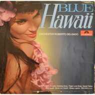 Roberto Delgado & His Orchestra - Blue Hawaii