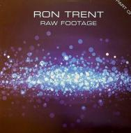 Ron Trent  - Raw Footage Part One
