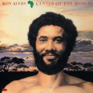 Roy Ayers - Africa, Center Of The World