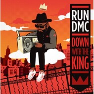 Run DMC - Down With The King
