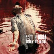 Scott H. Biram - Nothin But Blood