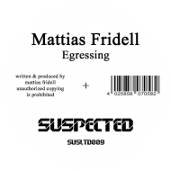 Mattias Fridell - Egressing / Destitutus