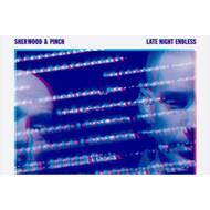 Sherwood & Pinch - Late Night Endless