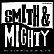 Smith & Mighty - The Three Stripe Collection 1985-1990