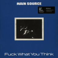 Main Source - Fuck What You Think