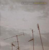 El Jazzy Chavo - Lower Class Jazz