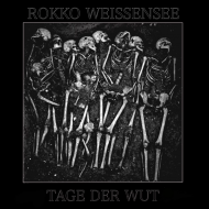 Rokko Weissensee - Tage Der Wut / Lieder Von Frieden & Freude