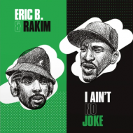 Eric B. & Rakim - I Ain't No Joke