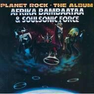 Afrika Bambaataa & Soulsonic Force - Planet Rock - The Album
