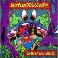 Smuff tha Quiz - Notunderstand